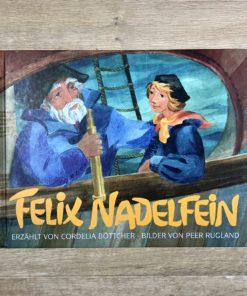 Felix Nadelfein von Cordelia Böttcher und Peer Rugland (Urachhaus)