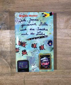 Ich, Jonas, genannt Pille, und die Sache mit der Liebe von Brigitte Werner (Verlag Freies Geistesleben)