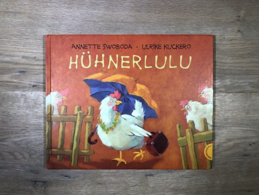 Hühnerlulu von Annette Swoboda und Ulrike Kuckero (Thienemann Verlag)