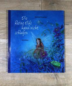 Die kleine Elfe kann nicht schlafen von Daniela Drescher (Urachhaus)
