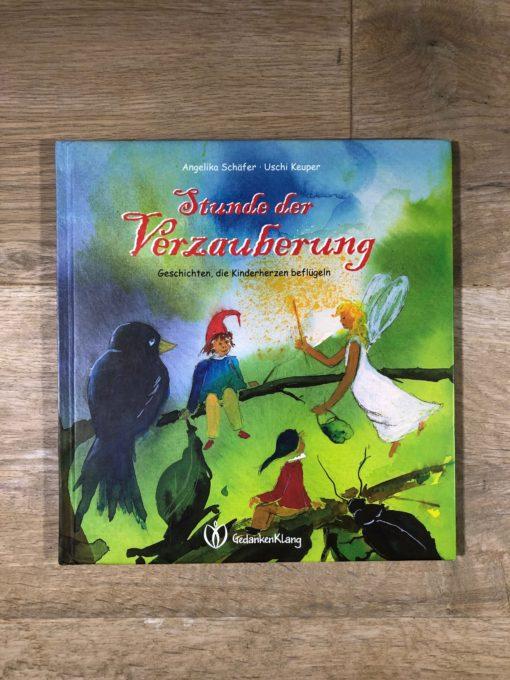 Stunde der Verzauberung von Angelika Schäfer und Uschi Keuper (GedankenKlang)