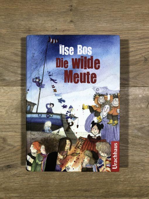 Die wilde Meute von Ilse Bos (Urachhaus)