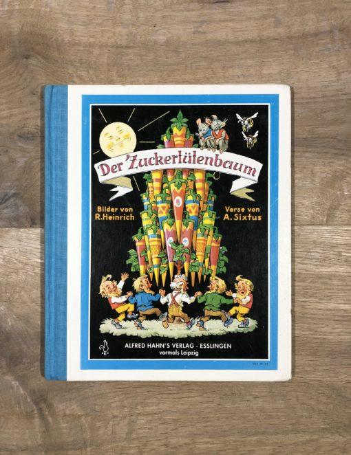 Der Zuckertütenbaum von Richard Heinrich und Albert Sixtus (Alfred Hahn's Verlag)