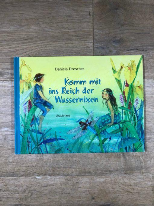 Komm mit ins Reich der Wassernixen von Daniela Drescher (Urachhaus)