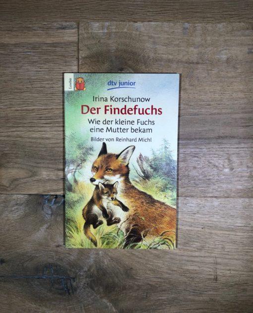 Der Findefuchs  / Wie der kleine Fuchs eine Mutter bekam von Irina Korschunow