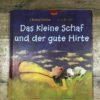 Das kleine Schaf und der gute Hirte von Christof Stählin und Anja Reichel (gabriel-Verlag)