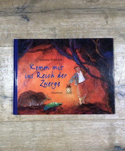 Komm mit ins Reich der Zwerge von Daniela Drescher (Urachhaus)