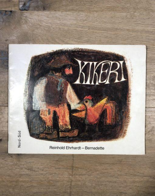 Kikeri von Reinhold Ehrhartdt - Bernadette (Nord-Süd Verlag)