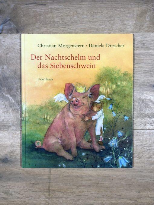 Der Nachtschelm und das Siebenschwein von Christian Morgenstern und Daniela Drescher